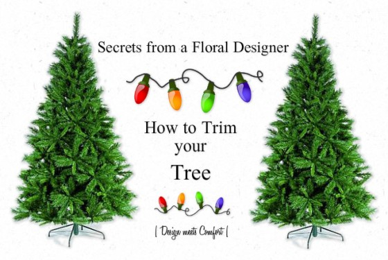 Secrets from a Floral Designer |Design meets Comfort | by Channan Warrell | Trimming your Christmas Tree